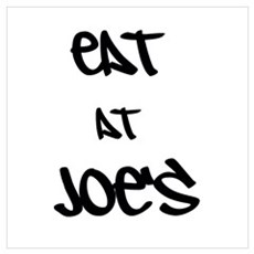 Eat at Joe's (Black Text) Wall Art Poster