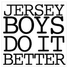 Jersey Boys Do It Better Wall Art Poster