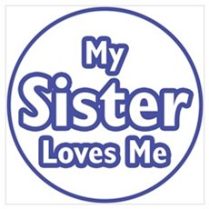 Sister Loves Me Wall Art Poster