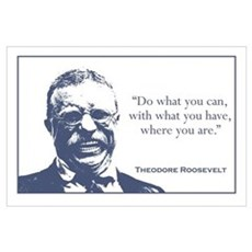 Roosevelt / What You Can Wall Art Poster