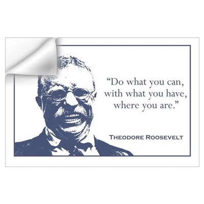 Roosevelt / What You Can Wall Art Wall Decal