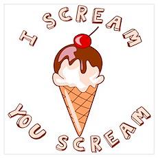 I Scream You Scream Wall Art Poster