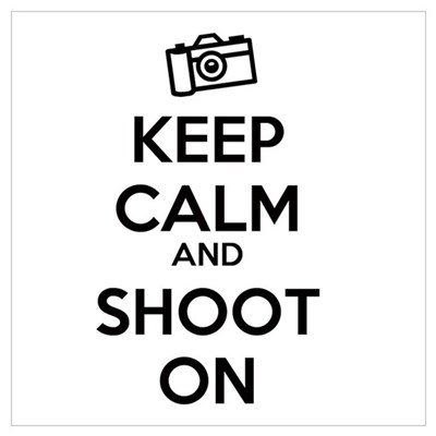 keep calm and shoot on Wall Art Poster
