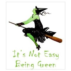 It's Not Easy Being Green Wall Art Poster