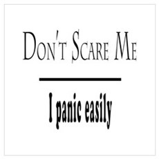 Don't Scare Me - I Panic Wall Art Poster