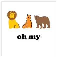 Lions Tigers Bears Oh My Wall Art Poster