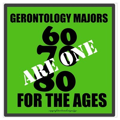 Gerontology Majors are One fo Wall Art Poster