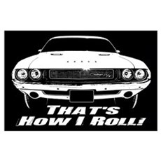 How I Roll - Challenger Wall Art Poster