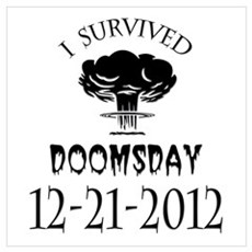 I Survived Doomsday 2012 Blac Wall Art Poster