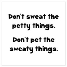 Don't Sweat Things Wall Art Poster