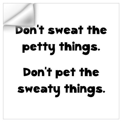 Don't Sweat Things Wall Art Wall Decal