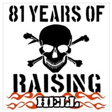 81 years of raising hell Wall Art Poster