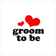 Groom to Be Wall Art Poster