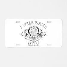 I Wear White for my Mom (flor Aluminum License Pla