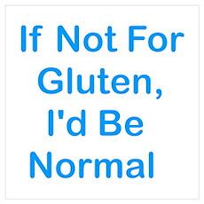 If Not For Gluten Wall Art Poster