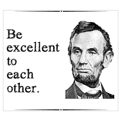Be Excellent to Each Other Wall Art Poster