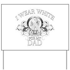 I Wear White for my Dad (flor Yard Sign