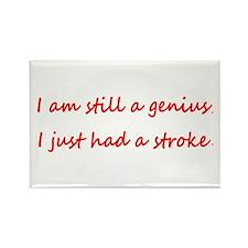 I am STILL a Genius, I Just Had a Stroke Magnet