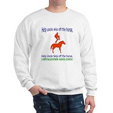 Help Uncle Skip Off The Horse Sweatshirt