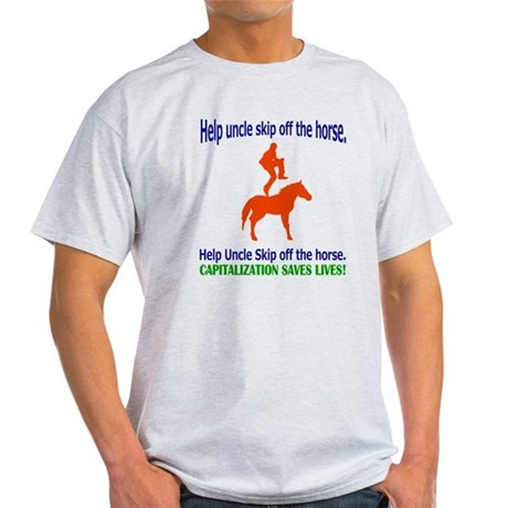 Help Uncle Skip Off The Horse Light T-Shirt