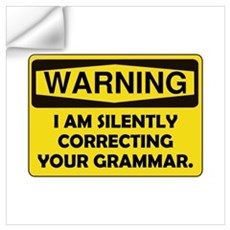 Warning Grammar Wall Art Wall Decal