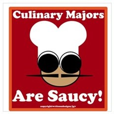 Culinary Majors are Saucy! Wall Art Poster