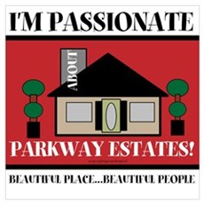 I'm Passionate About Parkway Wall Art Poster