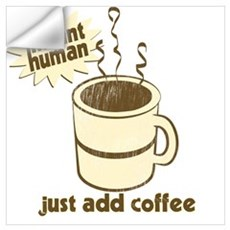 Funny Retro Coffee Humor Wall Art Wall Decal