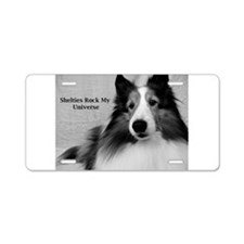 Shelties Rock My Universe Aluminum License Plate