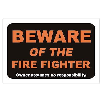 Beware / Fire Fighter Wall Art Poster