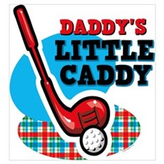 Daddy's Little Caddy Wall Art Poster
