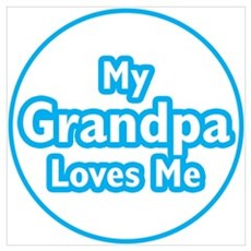Grandpa Loves Me Wall Art Poster
