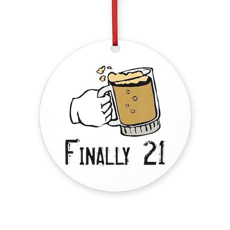 Finally 21 Ornament (Round)