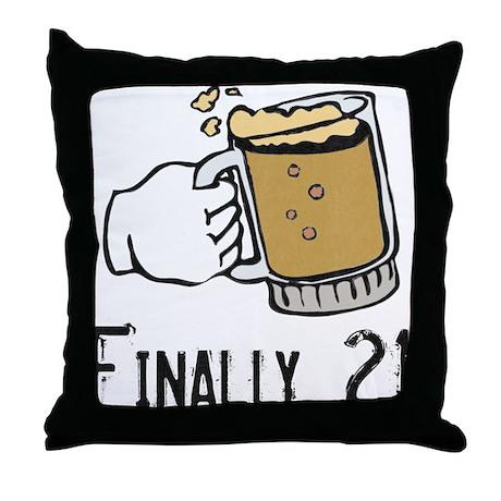Finally 21 Throw Pillow