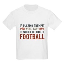 If Playing Trumpet Were Easy T-Shirt