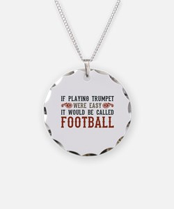 If Playing Trumpet Were Easy Necklace Circle Charm