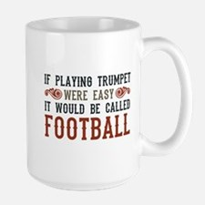 If Playing Trumpet Were Easy Mug