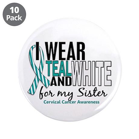 "I Wear Teal White 10 Cervical Cancer 3.5"" Button ("