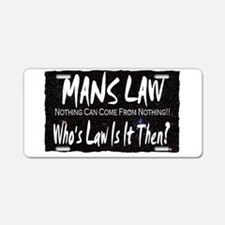 mans law nothing can come fro Aluminum License Pla