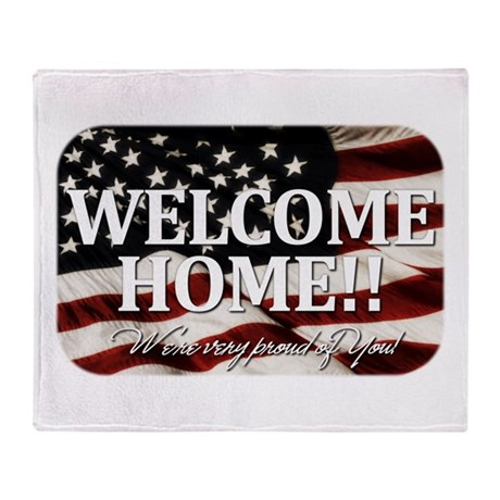 Welcome Home! We're very prou Throw Blanket