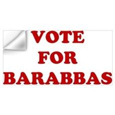 Vote For Barabbas Wall Art Wall Decal