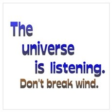 Universe Listening Don't Break Wind Wall Art Framed Print