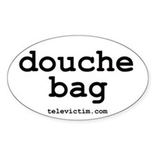 """douche bag"" Oval Decal"