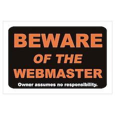 Beware / Webmaster Wall Art Poster