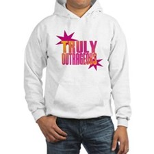 Truly Outrageous Hoodie