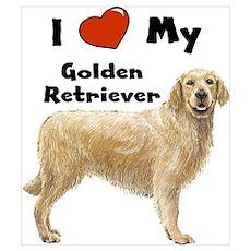 I Love My Golden Retriever Wall Art Poster