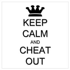 Keep Calm Cheat Out Wall Art Poster