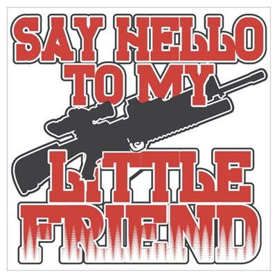 Say Hello To My Little Friend Wall Art Poster
