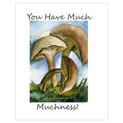 MUCHNESS Wall Art Poster