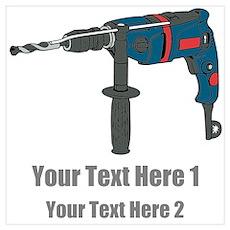 Power Drill. Custom Text. Wall Art Poster